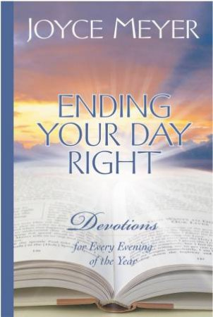 Ending Your Day Right: Devotions For Each Evening Of The Year