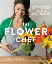 The Flower Chef A Modern Guide To DoItYourself Floral Arrangements