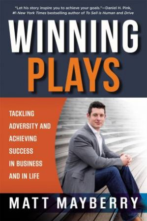 Winning Plays: Tackling Adversity And Achieving Success In Business And In Life by Matt Mayberry