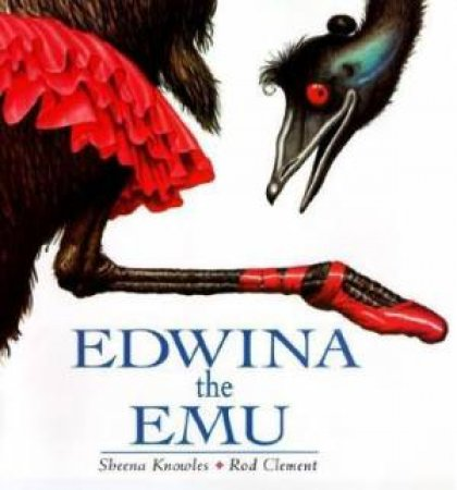 Edwina The Emu by Sheena Knowles & Rod Clement