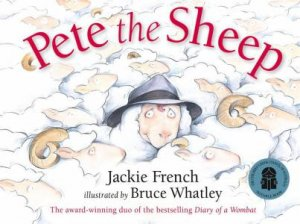 Pete The Sheep by Jackie French & Bruce Whatley