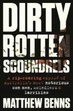 Dirty Rotten Scoundrels by Matthew Benns