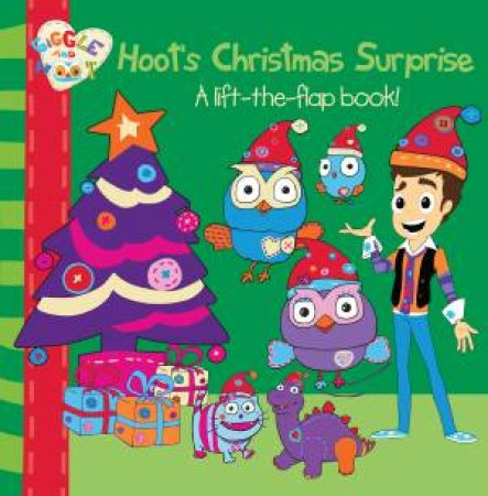 Hoot's Christmas Surprise: A Lift-The-Flap Book! by Giggle and Hoot