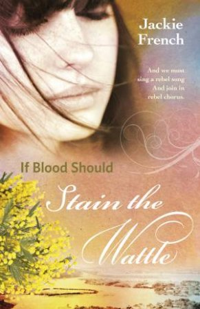 If Blood Should Stain The Wattle
