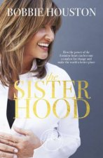 The Sisterhood by Bobbie Houston