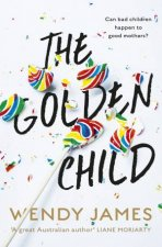 The Golden Child by Wendy James