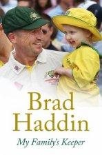 My Family's Keeper by Brad Haddin
