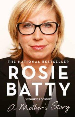 A Mother's Story by Rosie Batty & Bryce Corbett
