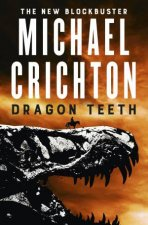 Dragon Teeth by Michael Crichton