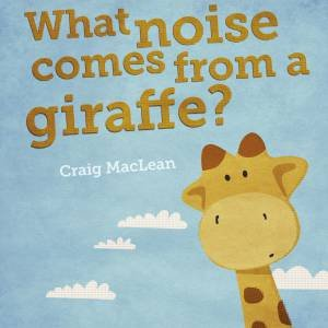 What Noise Comes From A Giraffe (Big Book)