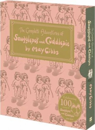 The Complete Adventures Of Snugglepot And Cuddlepie (100th Anniversary Edition)