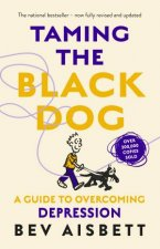 Taming The Black Dog A Guide To Depression Revised Edition