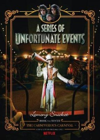 The Carnivorous Carnival (Netflix Tie-In Edition)