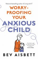 WorryProofing Your Anxious Child