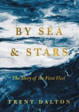 By Sea  Stars The Story of the First Fleet