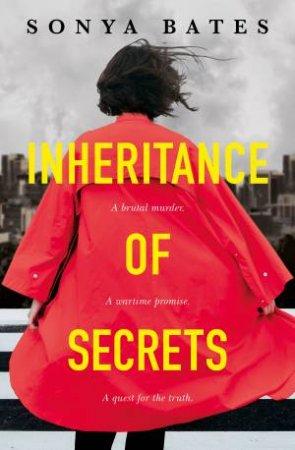 Inheritance Of Secrets by Sonya Bates