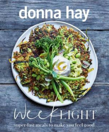 Week Light: Super-Fast Meals To Make You Feel Good by Donna Hay