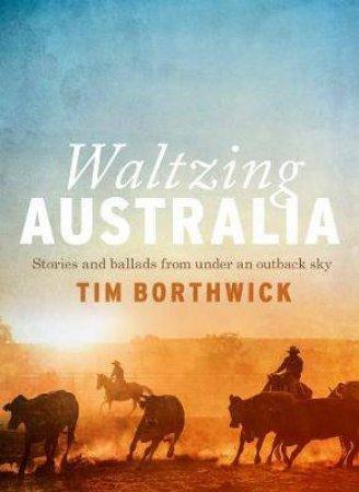 Waltzing Australia by Tim Borthwick
