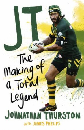 JT: The Making of a Total Legend (Young Reader's Edition)
