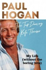 The Tap Dancing Knife Thrower by Paul Hogan