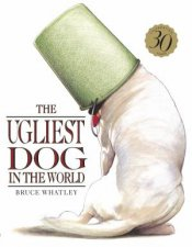 The Ugliest Dog In The World 30th Anniversary Edition