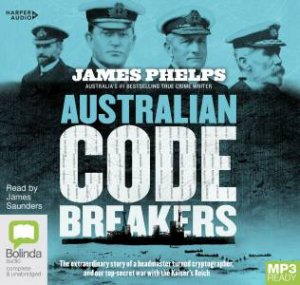 Australian Code Breakers by James Phelps