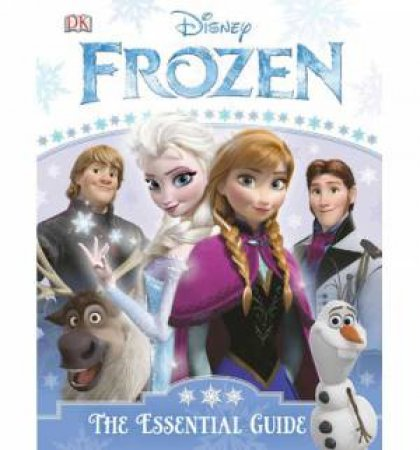 Disney Frozen: The Essential Guide by Various