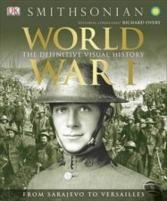 World War I The Definitive Visual History