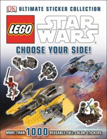 LEGO Star Wars: Choose Your Side!: Ultimate Sticker Collection by Various
