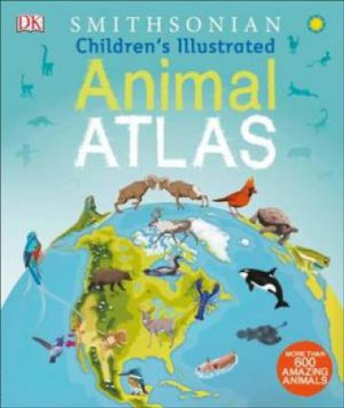 Children's Illustrated Animal Atlas by Various