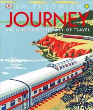 Journey: An Illustrated History Of Travel by Simon Adams