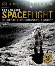 Smithsonian Spaceflight 2nd Edition The Complete Story From Sputnik To Curiousity