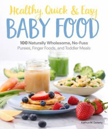 Healthy, Quick & Easy Baby Food