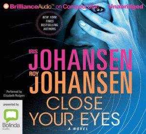 Close Your Eyes by Iris Johansen & Roy Johansen & Elisabeth Rodgers