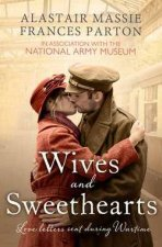 Wives And Sweethearts: Love Letters Sent During Wartime by Frances Parton