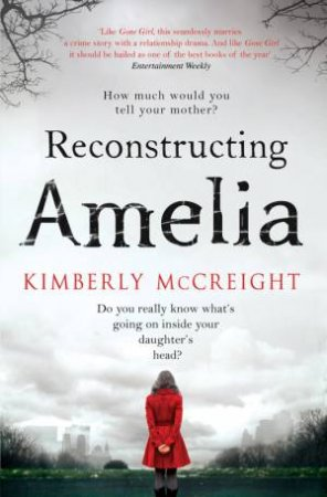 Reconstructing Amelia by Kimberely McCreight