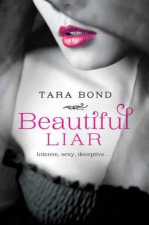 Beautiful Liar by Tara Bond