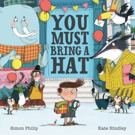 You Must Bring A Hat by Simon Philip & Kate Hindley