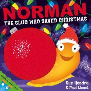 Norman the Slug Who Saved Christmas by Sue Hendra