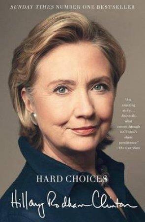 Hillary Rodham Clinton: Hard Choices  by Hillary Rodham Clinton
