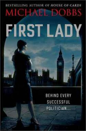 First Lady by Michael Dobbs