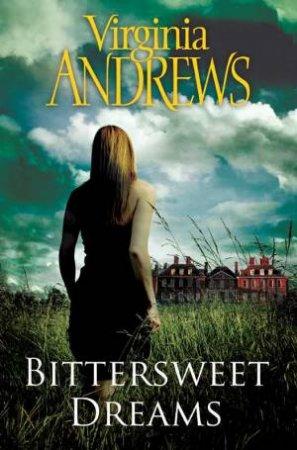 Bittersweet Dreams by Virginia Andrews