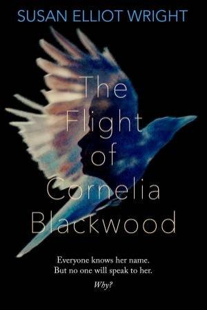 Flight Of Cornelia Blackwood  by Susan Elliot Wright