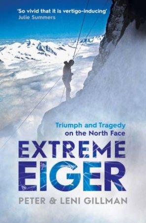 Extreme Eiger by Peter; Gillman, Leni Gillman