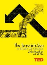 The Terrorist's Son - A Story of Choice by Zak Ebrahim