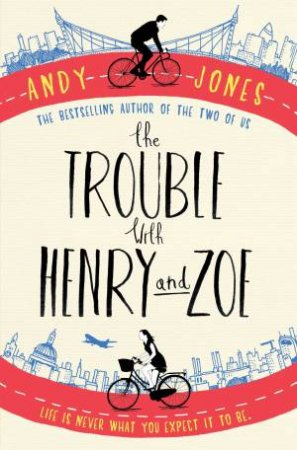 The Trouble With Henry And Zoe by Andy Jones