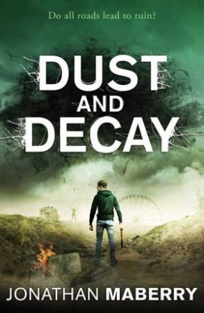 Dust And Decay By Jonathan Maberry 9781471144899