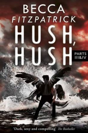 Hush, Hush Parts 3 & 4: Includes Silence and Finale
