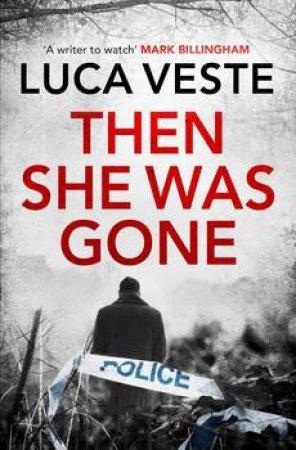 Then She Was Gone by Luca Veste