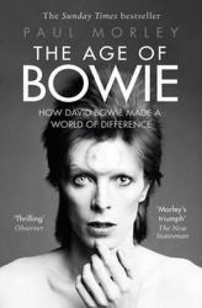 The Age Of Bowie by Paul Morley